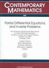 Partial Differential Equations and Inverse Problems: Pan-American Advanced Studies Institute on Partial Differential Equations, Nonlinear Analysis and Inverse Problems, January 6-18, 2003, Santiago, Chile, Volume 362