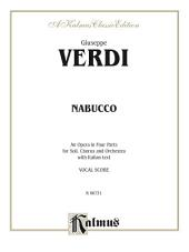 Nabucco - An Opera in Four Parts: For Solo, Chorus/Choir and Orchestra with Italian Text (Vocal Score)
