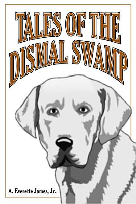 Tales of the Dismal Swamp
