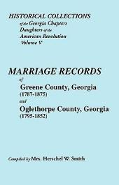 Historical Collections of the Georgia Chapters: Daughters of the American Revolution of Green County Georgia (1787-1875) and Oglethrope County Georgia (1795-1852