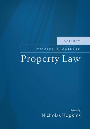 Modern Studies in Property Law   Volume 7 PDF