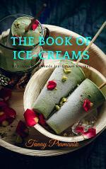 THE BOOK OF ICE CREAMS : Delicious Homemade Ice Cream Recipes