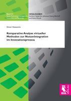 Komparative Analyse virtueller Methoden zur Nutzerintegration im Innovationsprozess PDF