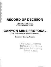 Kaibab National Forest (N.F.), Canyon Uranium Mine Proposal: Environmental Impact Statement