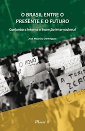 O Brasil entre o presente e o futuro