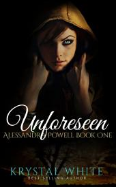 Unforeseen: Alessandra Powell Series Book One