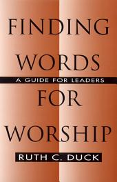 Finding Words for Worship: A Guide for Leaders