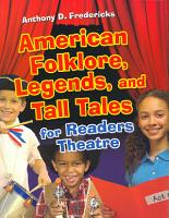 American Folklore  Legends  and Tall Tales for Readers Theatre PDF