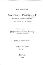 The Works of Walter Bagehot ...: Volume 2