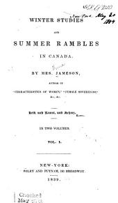 Winter Studies and Summer Rambles in Canada: Volume 1