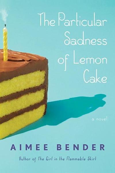 Download The Particular Sadness of Lemon Cake Book
