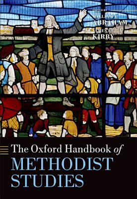 The Oxford Handbook of Methodist Studies PDF