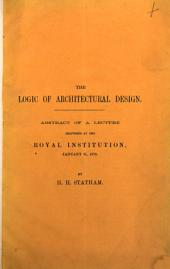 The Logic of Architectural Design: Abstract of a Lecture Delivered at the Royal Institution, January 31, 1879