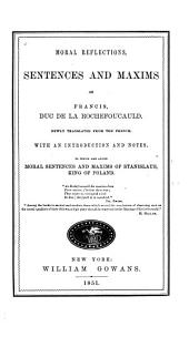 Moral Reflections, Sentences and Maxims of Francis, Duc de la Rochefoucauld
