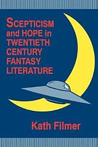 Scepticism and Hope in Twentieth Century Fantasy Literature PDF