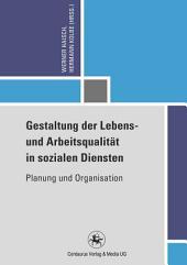 Gestaltung der Lebens- und Arbeitsqualität in sozialen Diensten: Planung und Organisation