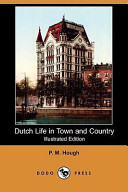 Dutch Life in Town and Country PDF