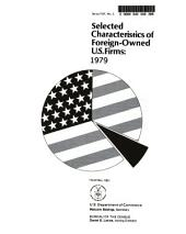 Selected characteristics of foreign-owned U.S. firms: Volume 3