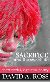 Sacrifice and the Sweet Life