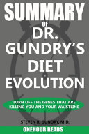 SUMMARY Of Dr  Gundry s Diet Evolution
