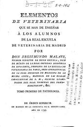 Elementos de veterinaria que se han de enseñar á los alumnos del Real Colegio de Veterinaria de Madrid: Volumen 1