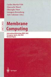 Membrane Computing: International Workshop, WMC 2003, Tarragona, Spain, July 17-22, 2003, Revised Papers