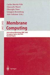 Membrane Computing: International Workshop, WMC 2003, Tarragona, Spain, July 17-22, 2003, Revised Papers