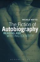 The Fiction of Autobiography PDF