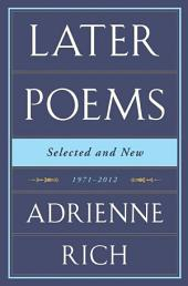 Later Poems: Selected and New: 1971-2012: 1971–2012