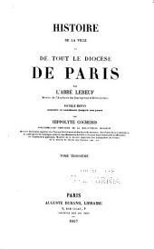 Histoire de la ville et de tout le diocèse de Paris: Volume3