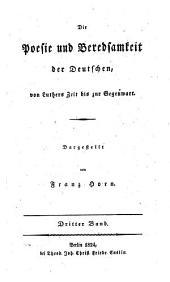 Die Poesie und Beredsamkeit der Deutschen von Luthers zeit bis zur Gegenwart: Band 3