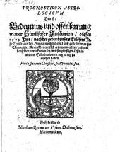 Prognosticon astrologicum Das ist: Bedeutnus und offenbarung warer Himlischer Influxion, dieses 1593. Jars