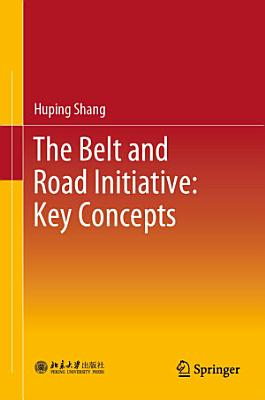 The Belt and Road Initiative  Key Concepts