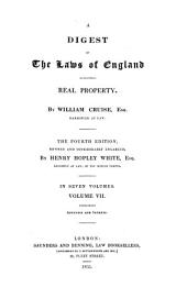 A Digest of the Laws of England Respecting Real Property: Volume 7