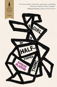 A Girl is a Half Formed Thing Book