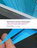 Manufacturing Processes For Textile And Fashion Design Professionals Book PDF