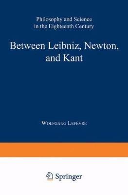 Between Leibniz  Newton  and Kant PDF