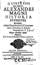 Q. Curtii Rufi De rebus Alexandri magni historia superstes