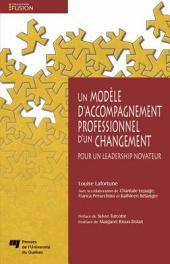 Un Modèle D'Accompagneemnt Professionnel D'un Changement: Pour un Leadership Novateur