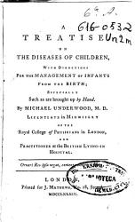 A Treatise on the Diseases of Children  with Directions for the Management of Infants from the Birth   Especially Such as are Brought Up by Hand PDF