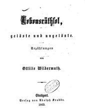 Lebensräthsel, gelöste und ungelöste: Erzählungen von Ottilie Wildermuth