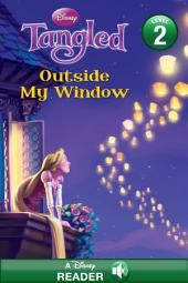 Disney Reader Disney Princess Tangled: Outside My Window: A Disney Read Along