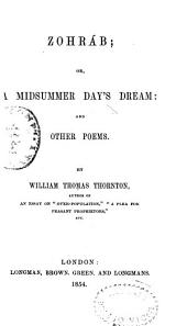 Zohráb, Or, A Midsummer Day's Dream, and Other Poems