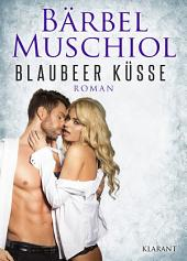 Blaubeer Küsse. Erotischer Roman