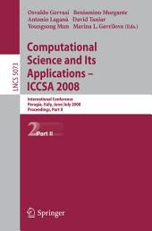 Computational Science and Its Applications - ICCSA 2008: International Conference, Perugia, Italy, June 30 - July 3, 2008, Proceedings, Part 2