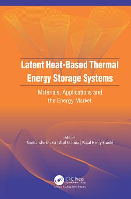 Latent Heat-Based Thermal Energy Storage Systems