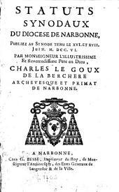 Statuts synodaux du diocèse de Narbonne publiez au Synode tenu le XVI. et XVII. juin 1706