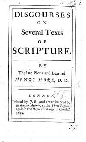 Discourses on several texts of Scripture. By the late ... H. More. [Edited by J. Worthington.]