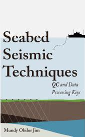 Seabed Seismic Techniques: QC And Data Processing Keys