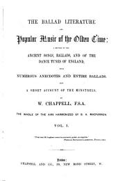 The Ballad Literature and Popular Music of the Olden Time: A History of the Ancient Songs, Ballads, and of the Dance Tunes of England, with Numerous Anecdotes and Entire Ballads : Also a Short Account of the Minstrels, Volume 1